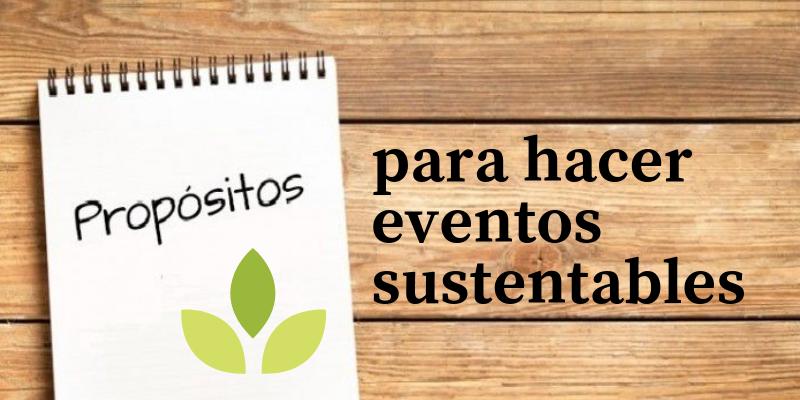 12 propósitos de año nuevo para hacer eventos sustentables
